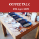 Coffee Talk 18th April