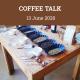 Coffee Talk 13th June